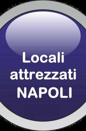 Locali attrezzati Napoli
